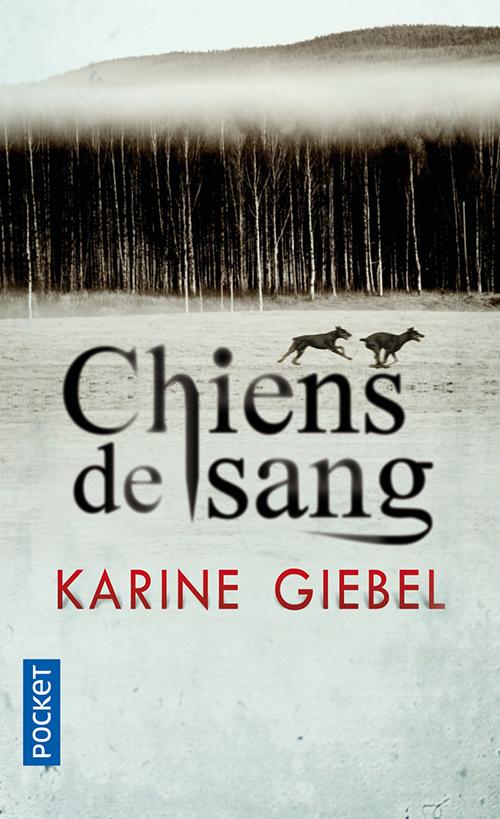 Chiens de sang - Karine Giébel