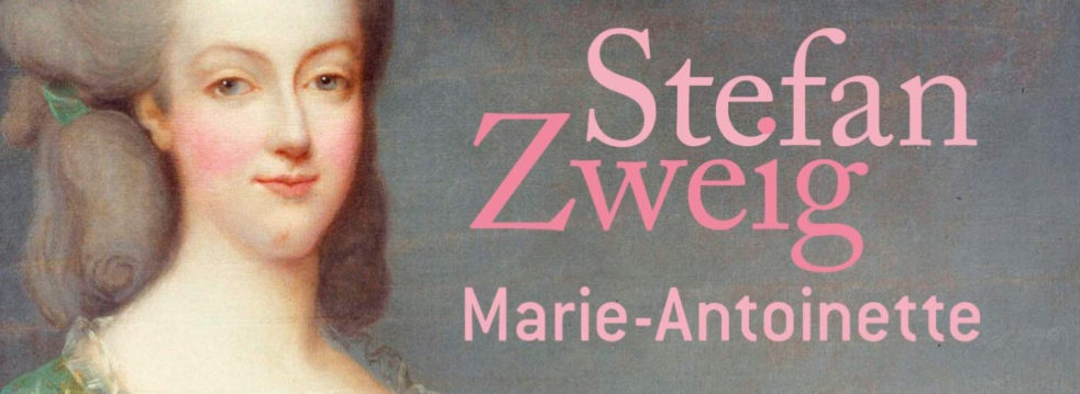 Marie-Antoinette – Stefan Zweig