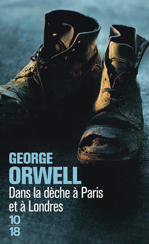 Dans la dèche à Paris et à Londres – George Orwell