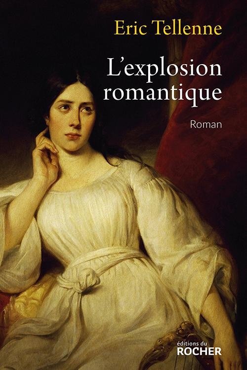 L'explosion romantique – Eric Tellenne
