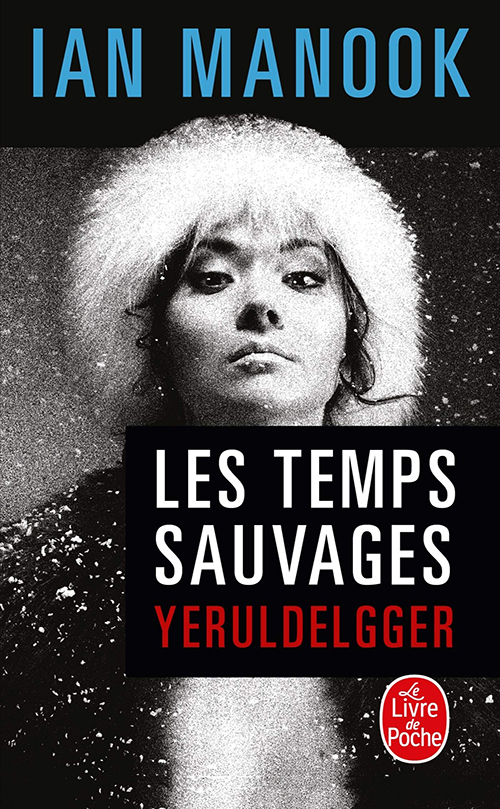 Yeruldelgger – Les temps sauvages – Ian Manook