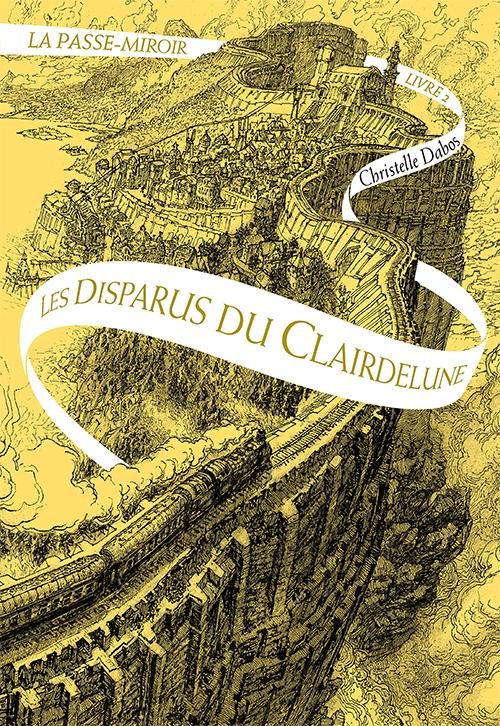 La Passe-Miroir T2 : Les disparus du Clairdelune – Christelle Dabos