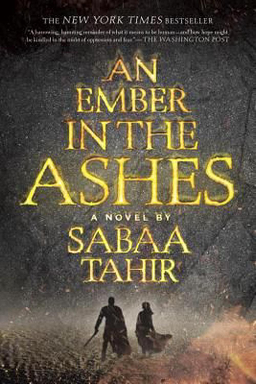 An Ember in the Ashes – Sabaa Tahir