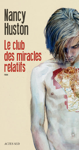 Le club des miracles relatifs – Nancy Huston